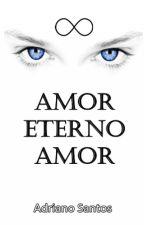 AMOR ETERNO AMOR by DinhoCDC