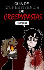 Guía de Supervivencia de Creepypastas. by -MrsPickle-