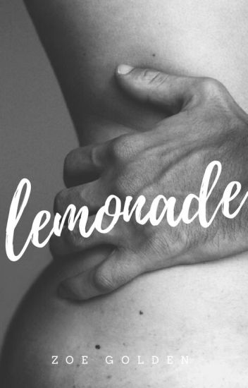 Lemonade (Formerly The Wanted Ones) [bxb](On Hold)