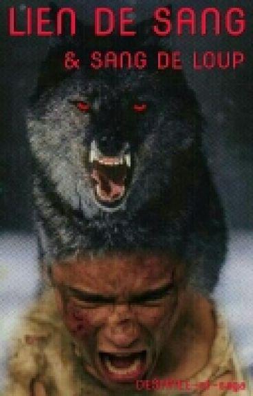 LIEN DE SANG Sang de loups (T1) /!\ En Réécriture