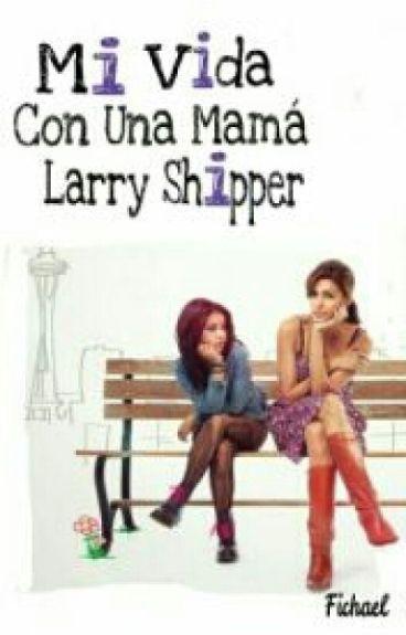 Mi Vida Con Una Mamá Larry Shipper