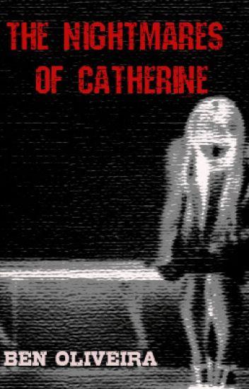 The Nightmares of Catherine
