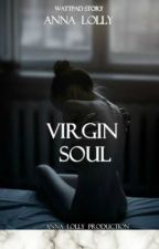 Virgin Soul by AnaLolly