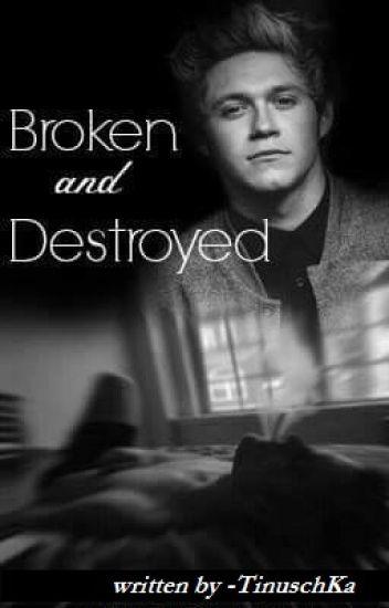 Broken and Destroyed