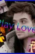 Play Love (Zarcort y Tu) (terminada) by Mili_Alex_OMG777