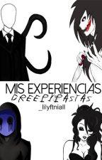 Mis experiencias con Creepypastas ♥ by _lilyftniall