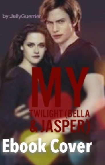 My Twilight (Bella and Jasper)