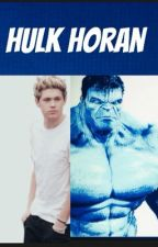 Hulk Horan /Book 2 in The Scifi Series (A Niall Horan fanfic) by harrythebabe
