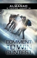 Project Almanac Comment to Win by ProjectAlmanacMovie