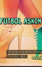 FUTBOL AŞKIM by ecesu23