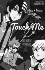 Soul Eater• Main Boys X Reader Fanfic (Touch Me) by PerishingElf
