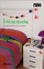 Si tú me escuchas - Daniela Márquez Colodro by MarielaAceituno