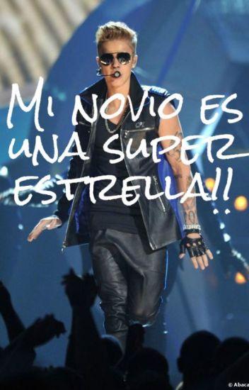 Mi novio es una Super Estrella! Justin Bieber & Tu. [Adaptada]