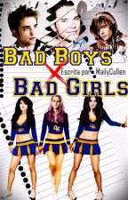 Bad Boys X Bad Girls® #Wattys2017 by MailyCullen