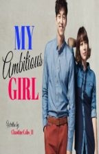 MY AMBITIOUS GIRL by ChastineCabs_11
