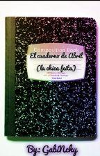 El cuaderno de Abril by GabiNchy