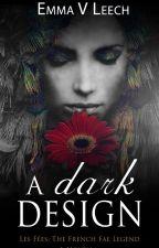 A Dark Design by LaDameBlanche