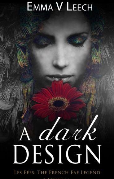 A Dark Design