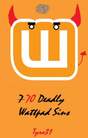 70 Deadly Wattpad Sins (The Book Of Evil Advice!) by Tyro31