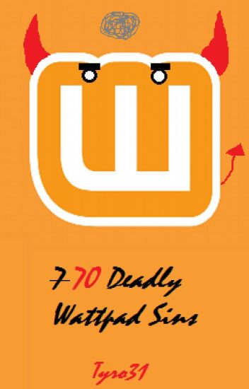 70 Deadly Wattpad Sins (The Book Of Evil Advice!)