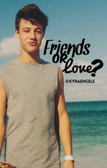 friends or love? {ft cameron dallas}