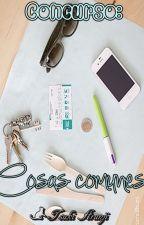 FINALIZADO. Concurso: Cosas comunes(cupo lleno) by TsukiArunji