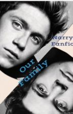 Our Family(Narry Family)BOOK 1 by ImForeverADream