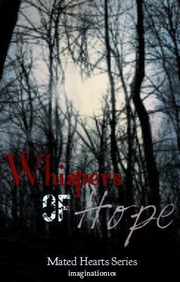 Whispers of Hope- Book # 3 (Mated Hearts Series) Complete