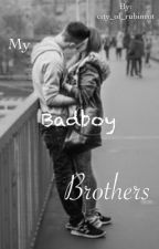 My Badboy Brothers by -sophie-24-