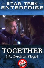 Together {Star Trek Enterprise Fan Fiction} by jespah