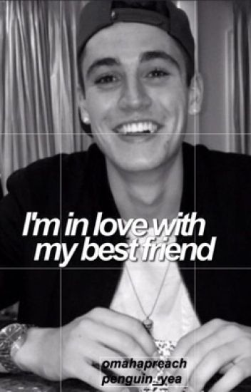 I'm in love with my best friend (sammy wilk)