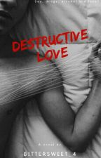 Destructive love. by KatherineAlvarez14