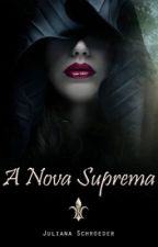 A Nova Suprema by JulianaSchroeder