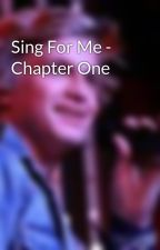 Sing For Me - Chapter One by surfsupcody9