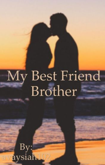 best friends brother-COMPLETED