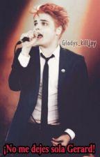 ¡No me dejes sola Gerard! by Gladys_killjoy