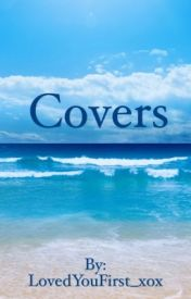 Covers € Closed by LovedYouFirst_xox