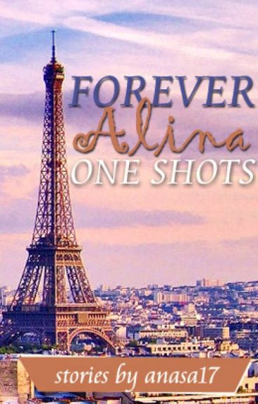 Forever Alina- One Shots by Anasa17