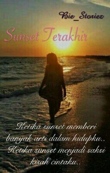 [ 3 ] Sunset Terakhir