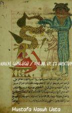 Havas Günlüğü / Onlar ve 27 Mektup by MustafaNasuhUsta