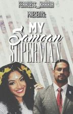 My Samoan Superman by Fearless_Xarria