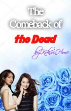 *The Comeback of the Dead by KokoroHime