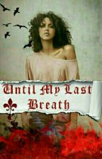 Until My Last Breaтн ※ A Niklaus Mikaelson Love Story ※ #2 by Mari_Mikaelson