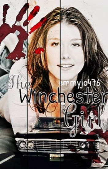 Daughter of the Winchester (Dean's Daughter FF)