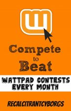 Compete to Beat: Wattpad Contests by RecalcitrantCyborgs