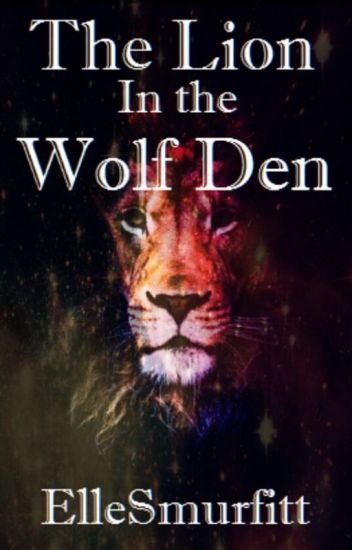 The Lion in the Wolf Den