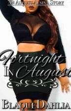 Fortnight In August (AugustAlsina) by BlaqueDahlia