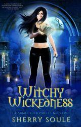 Witchy Wickedness - YA Paranormal Romance #Buffy #PNR by sherry_soule