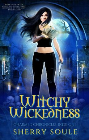Witchy Wickedness - YA Paranormal Romance #Buffy #PNR by sherry_soule