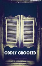 Oddly Crooked by alexandra_spw